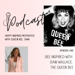 Bee Inspired with Dani Wallace, The Queen Bee