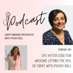 Life After Loss for Widows: Lifting the Veil of Grief with Peggy Bell