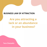 Are you attracting a lack or an abundance in your business?