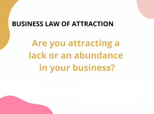 Are you attracting a lack or an abundance of money in your business?