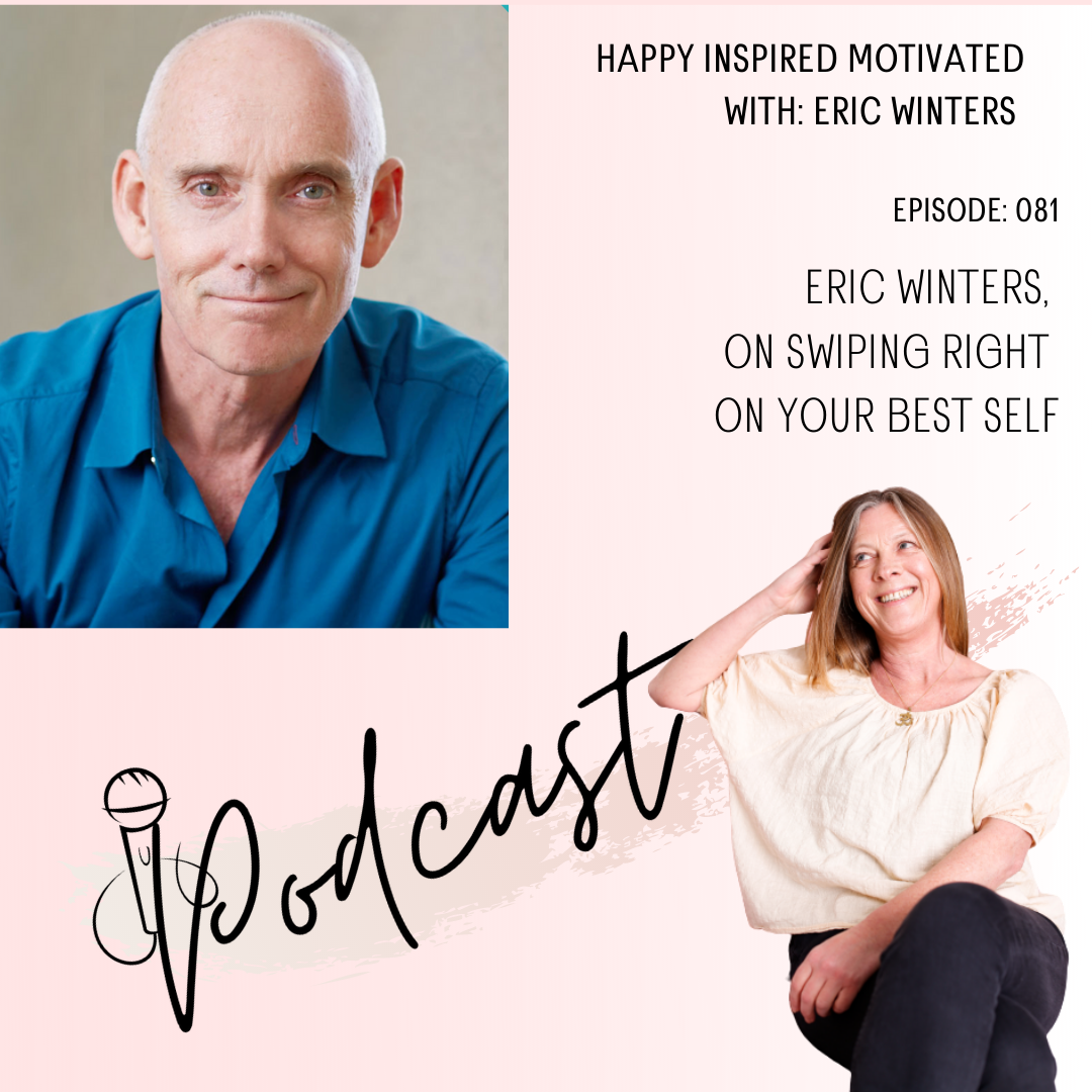 Eric Winters episode 81 happy inspired motivated Podcast