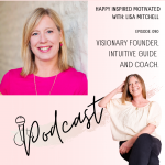 90 Lisa Mitchell Visionary Founder, Intuitive Guide and Coach