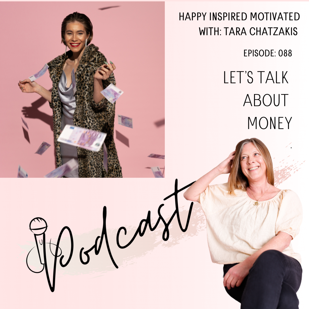 let's talk about money episode 88 happy inspired motivated Podcast