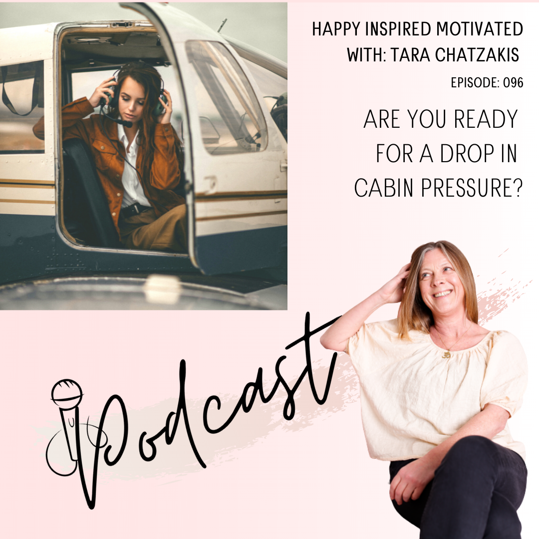 Are you ready for a drop in cabin pressure episode 96 happy inspired motivated Podcast