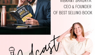 Vibrant Shaurya, CEO & founder of Best Selling Book episode 97 happy inspired motivated Podcast